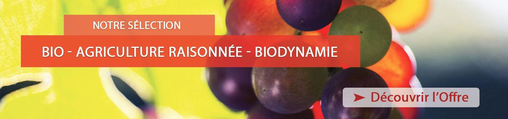 Un large choix de vins bios - en biodynamie ou en agriculture raisonnée